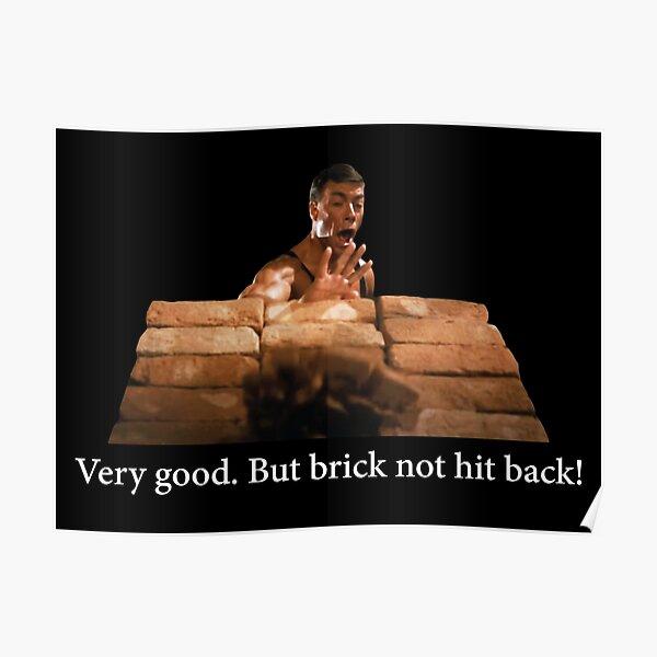 Très bon. Mais la brique ne riposte pas! Jean-Claude Van Damme Poster