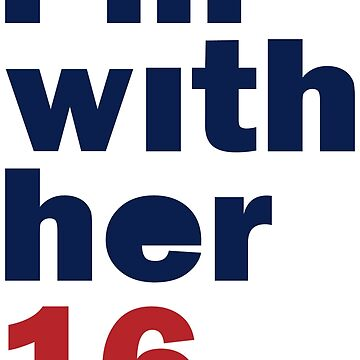 I'm With Her Hillary Clinton 2016 Women's Shirt by hillary16shirt