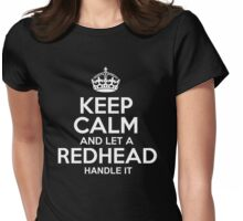 Keep calm and let a redhead handle it tshirt Womens Fitted T-Shirt