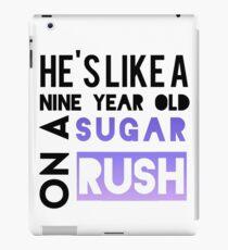 He is like a nine year old... iPad Case/Skin