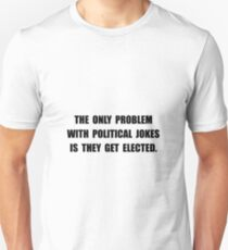 Political Jokes Elected T-Shirt