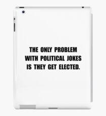 Political Jokes Elected iPad Case/Skin
