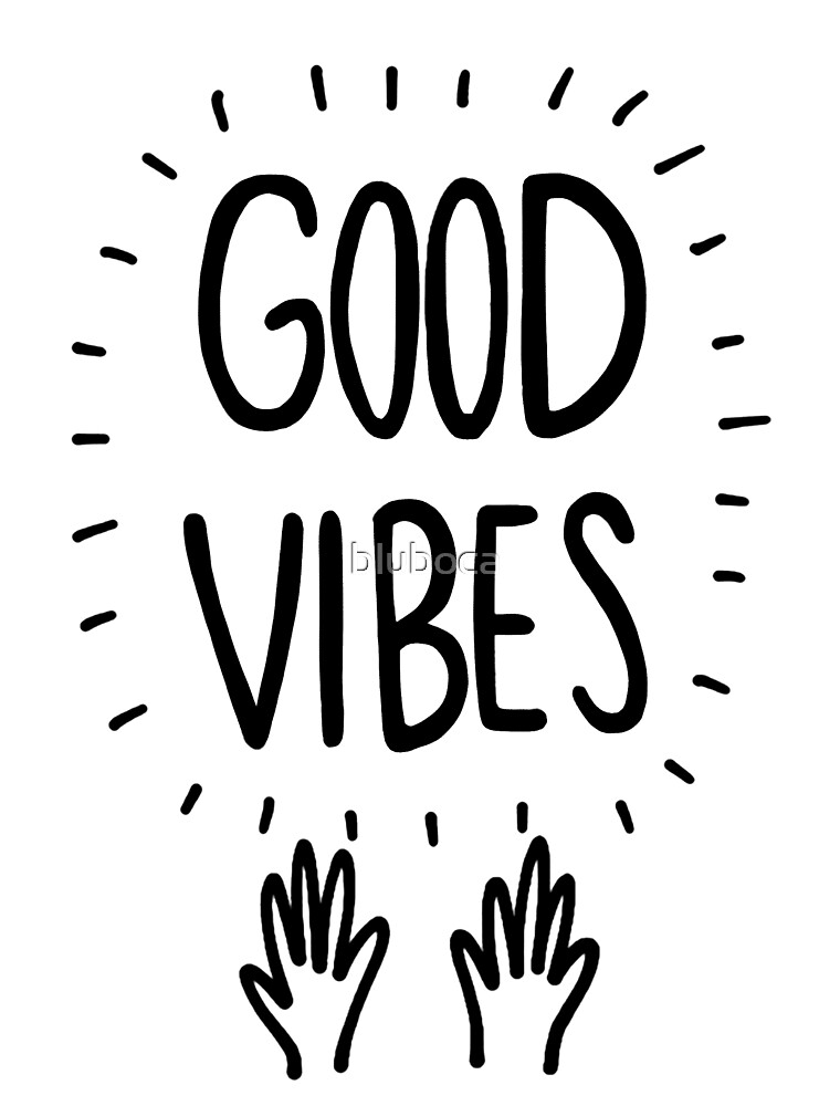 Good Vibes by bluboca