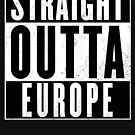 Straight outta Europe by bigsermons