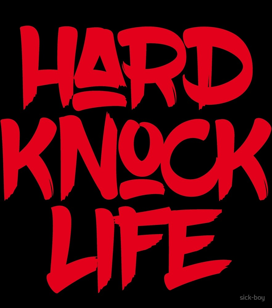 HARD KNOCK LIFE by sick-boy