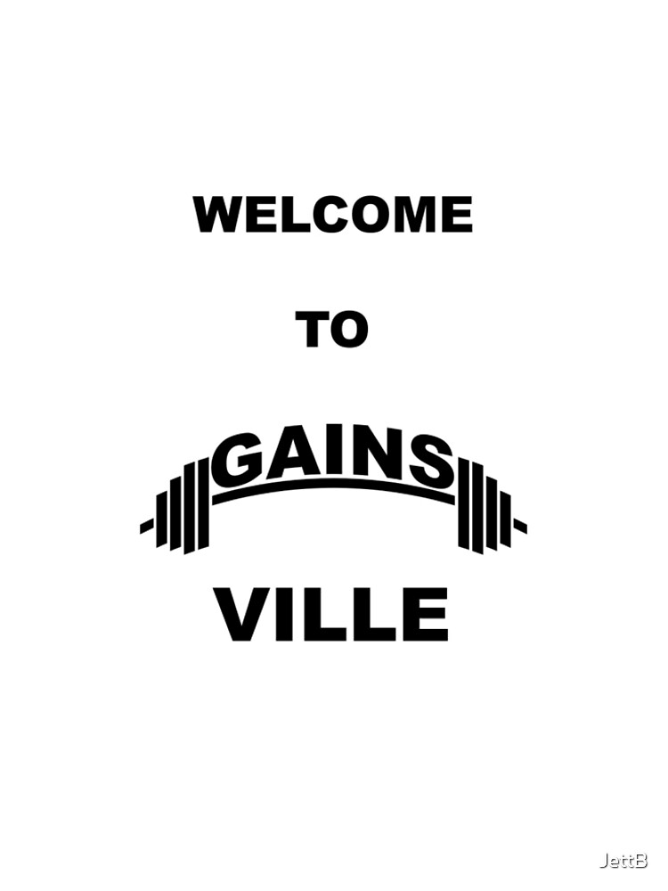 Welcome to gains ville by JettB