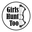 Girls Hunt Too by Haley Bengtson