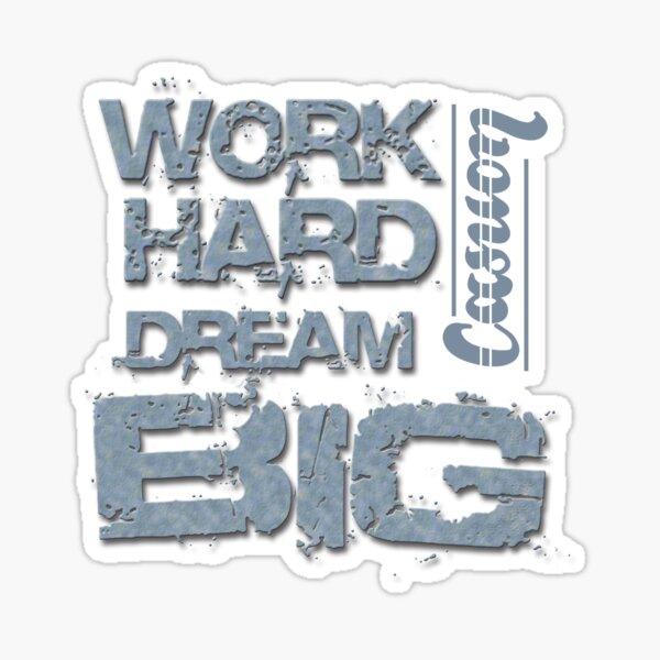 Work Hard Dream Big - Casuon Sticker