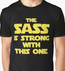 The Sass Is Strong With This One Graphic T-Shirt