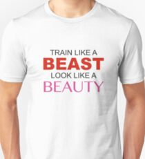 Train Like A Beast Look Like A Beauty T-Shirt