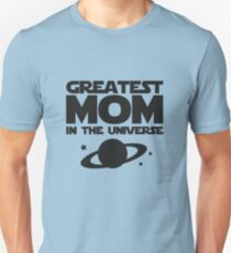Greatest Mom In The Universe Unisex T-Shirt