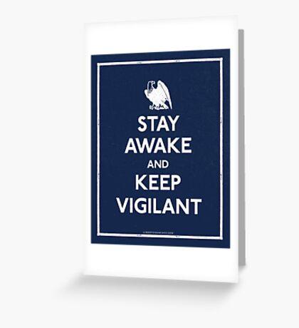 Stay Awake and Keep Vigilant Greeting Card
