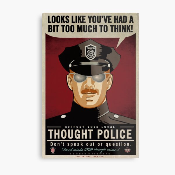 Too Much To Think Thought Police Metal Print