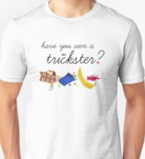 Have you seen a trickster? T-Shirt