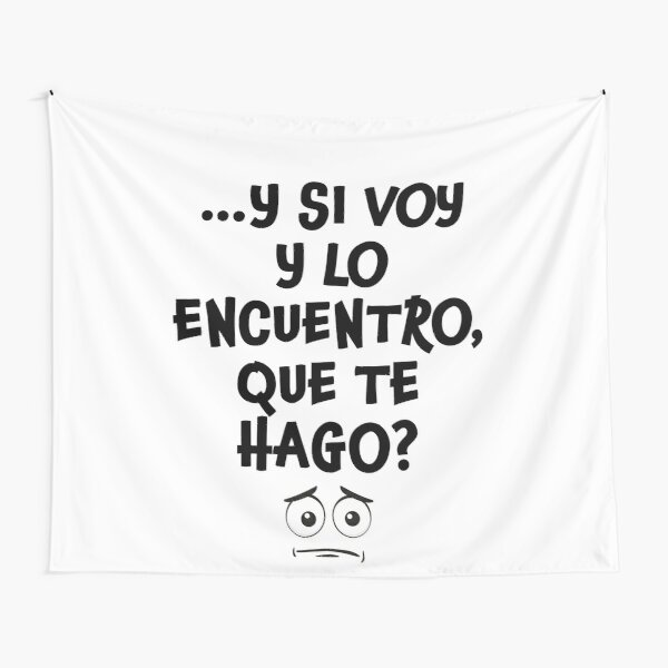 Y Si Voy y Lo Encuentro - Mexican Mom, Latina Mom, Mexican Mom gift, Mexican meme, Mexican Quote, Dia de las madres, Mexican Mother's Day Tela decorativa