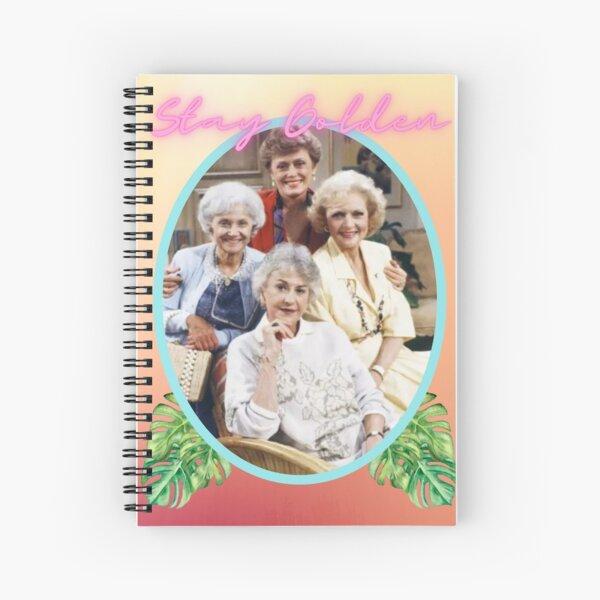 Stay Golden, Girls Spiral Notebook