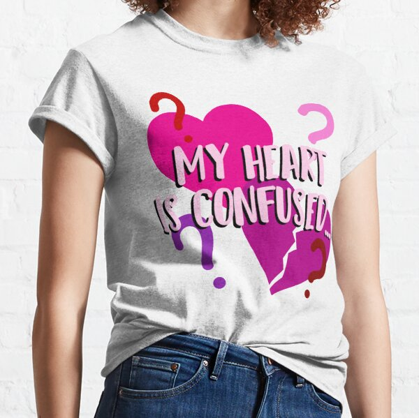 My Heart Is Confused Classic T-Shirt
