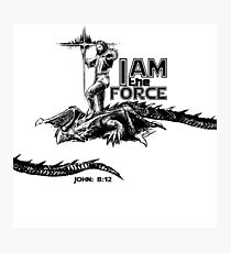 I AM the FORCE ! Photographic Print