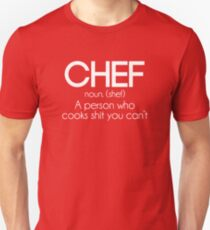 Definition of a Chef Funny Unisex T-Shirt