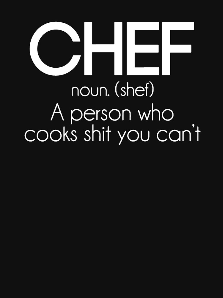 Definition of a Chef Funny by romytea18