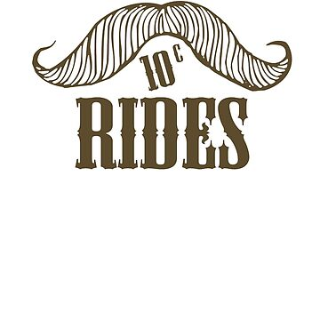Mustache Rides by HelMick