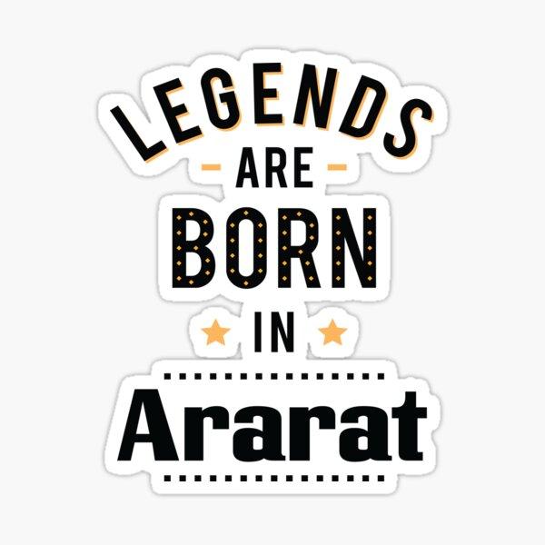 Legends Are Born In Ararat Sticker