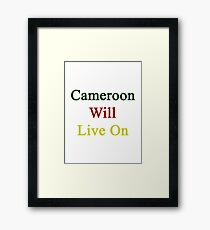 Cameroon Will Live On  Framed Print