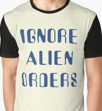 Ignore Alien Orders Graphic T-Shirt