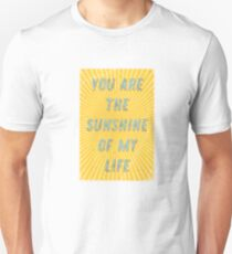 You are the Sunshine of my Life Unisex T-Shirt