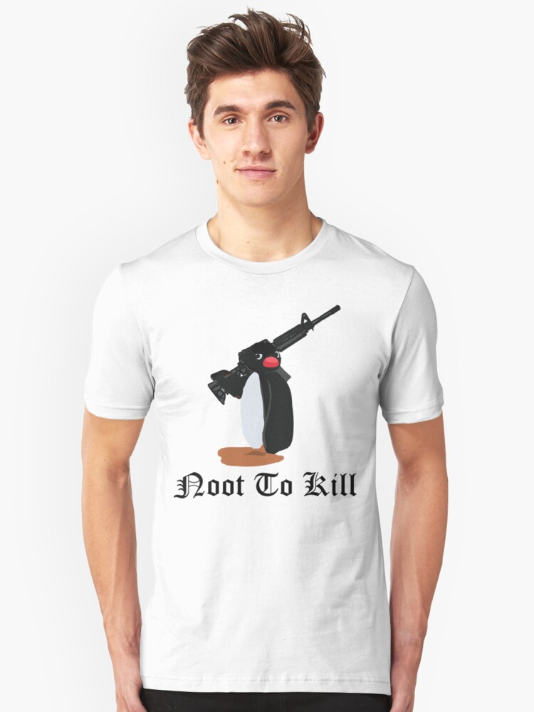 Noot To Kill Unisex T-Shirt Front