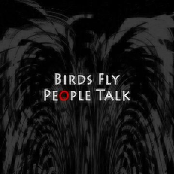 Birds Fly People Talk by zaragh