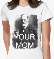 Your Mom Womens Fitted T-Shirt