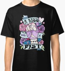 Kiss with a Fist  Classic T-Shirt