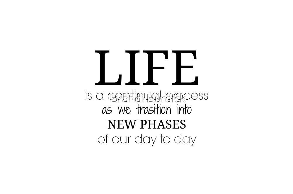 life is a process~ by Brandi Burdick