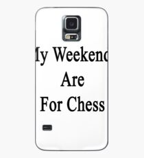 My Weekends Are For Chess  Case/Skin for Samsung Galaxy