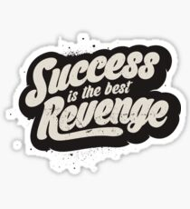 SUCCESS IS THE BEST REVENGE Sticker