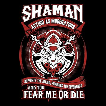 Shaman Acting As Moderators - Wow by gourleyolga