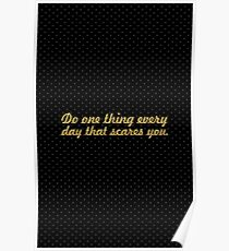 """Do one thing every day that scares you """"Eleanor Roosevelt"""" Life Inspirational Quote Poster"""
