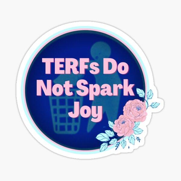 TERFs Do Not Spark Joy Sticker