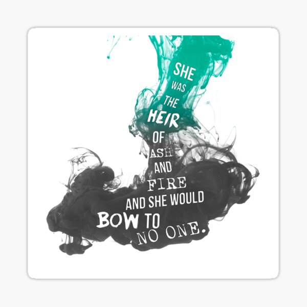 "Heir of Fire: ""She was the heir of ash and fire...."" Sticker"
