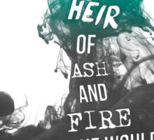 """Heir of Fire: """"She was the heir of ash and fire...."""" Sticker"""