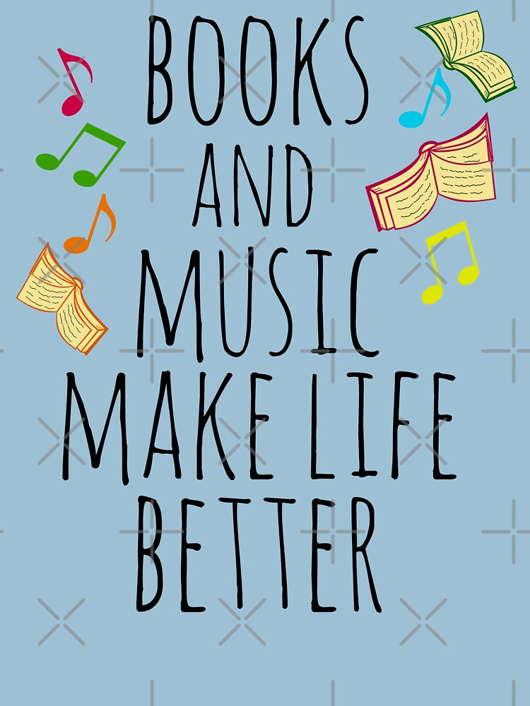 books and music make life better #2 by FandomizedRose