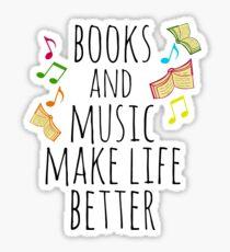 books and music make life better #2 Sticker
