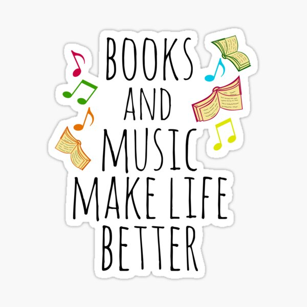 books and music make life better #2 Sticker
