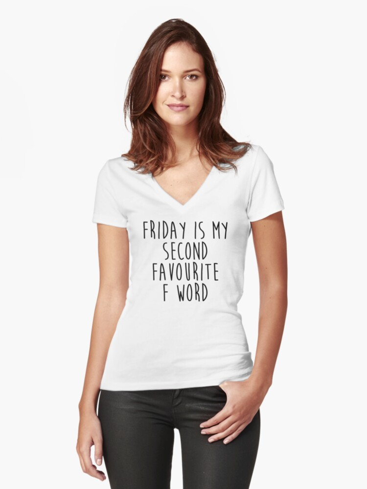 Friday is my 2nd favourite F word Women's Fitted V-Neck T-Shirt Front
