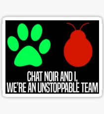 Chat Noir and I, we're an unstoppable team. Sticker