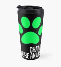 Chat Noir and I, we're an unstoppable team. Travel Mug