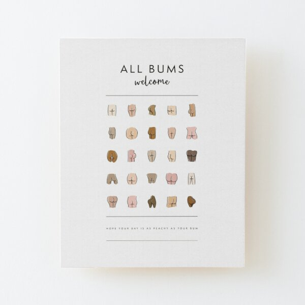 All Bums Welcome - Funny Bathroom Art Wood Mounted Print