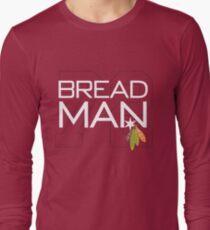 Bread Man Long Sleeve T-Shirt