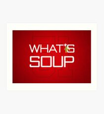 What's Soup Art Print